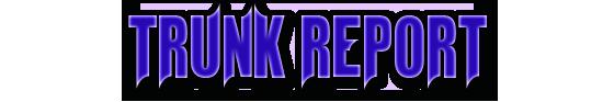 Trunk Report