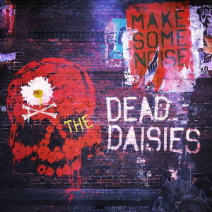 TheDead DaisiesMake Some Noise500
